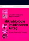 Mikrobiologie im klinischen Alltag